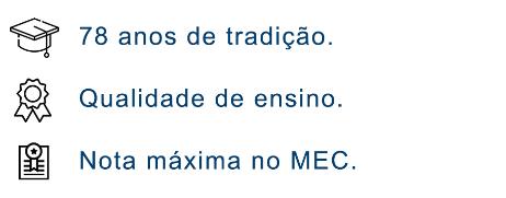 Tradição, Qualidade de Ensino e Nota Máxima no MEC